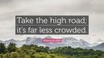 119386-Warren-Buffett-Quote-Take-the-high-road-it-s-far-less-crowded