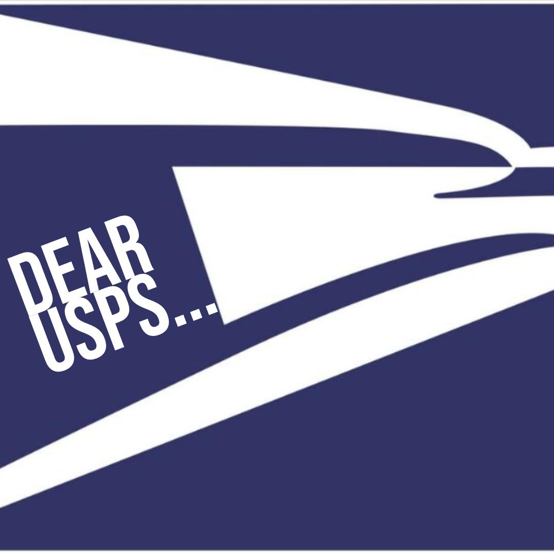 Dear USPS…