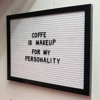 Coffe Is Makeup For My Personality
