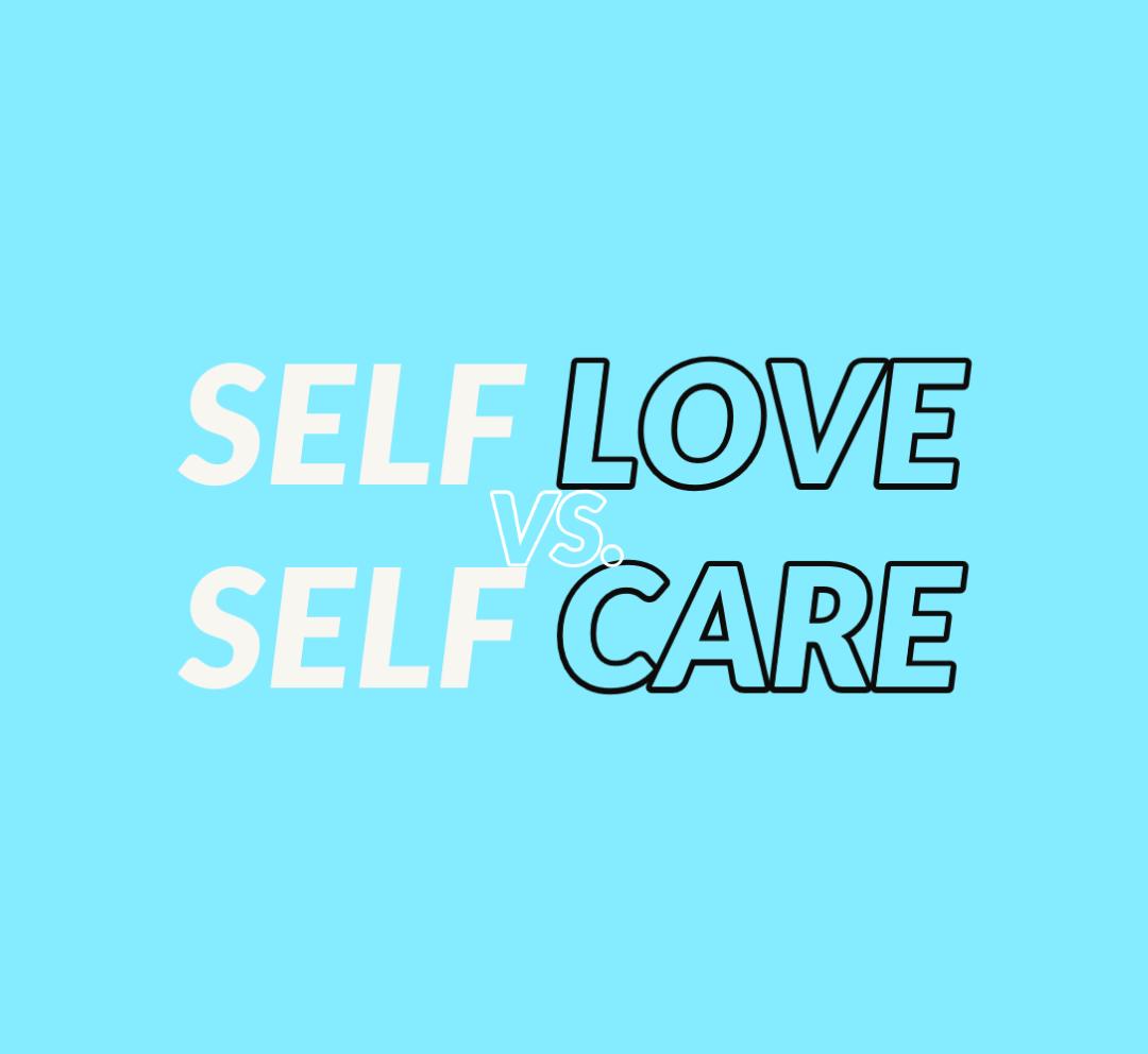 Self Love vs. SelfCare