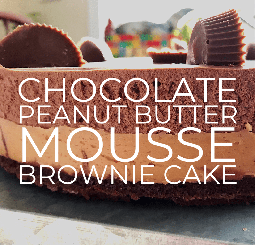 Chocolate Peanut Butter Mousse BrownieCake