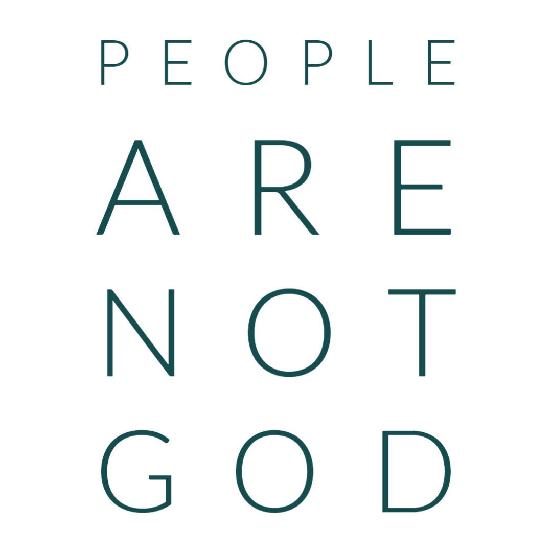 Stop Putting Humans Where God ShouldBe
